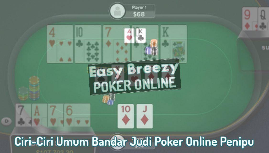 Judi Poker Online Ciri-Ciri Bandar Penipu - Poker Online EasyBreezysf