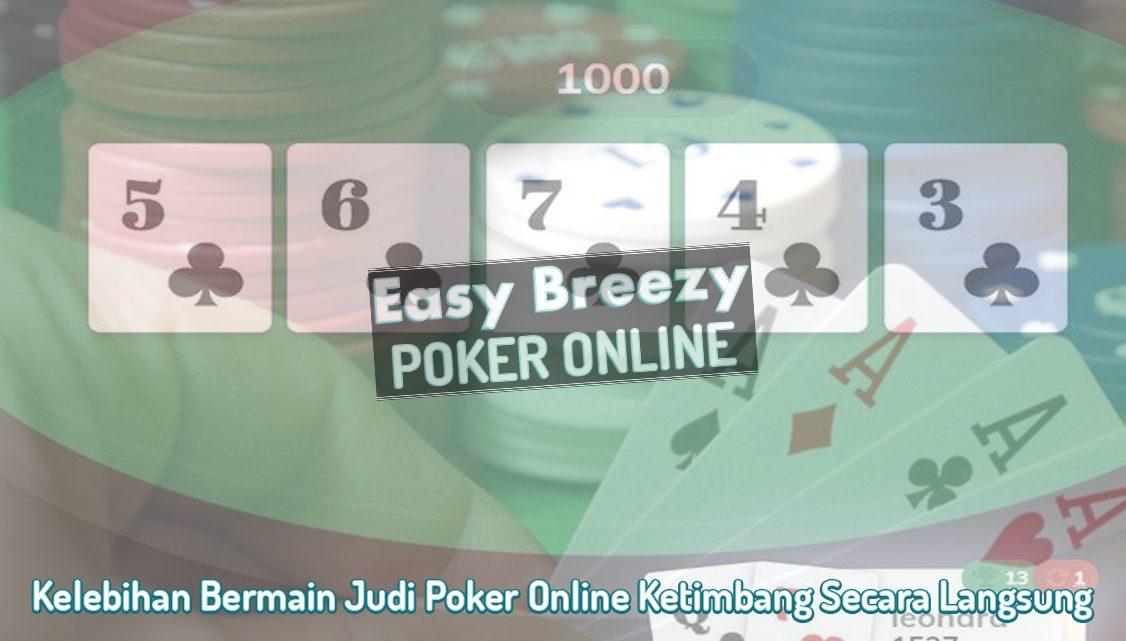 Poker Online Ketimbang Secara Langsung - Poker Online EasyBreezysf