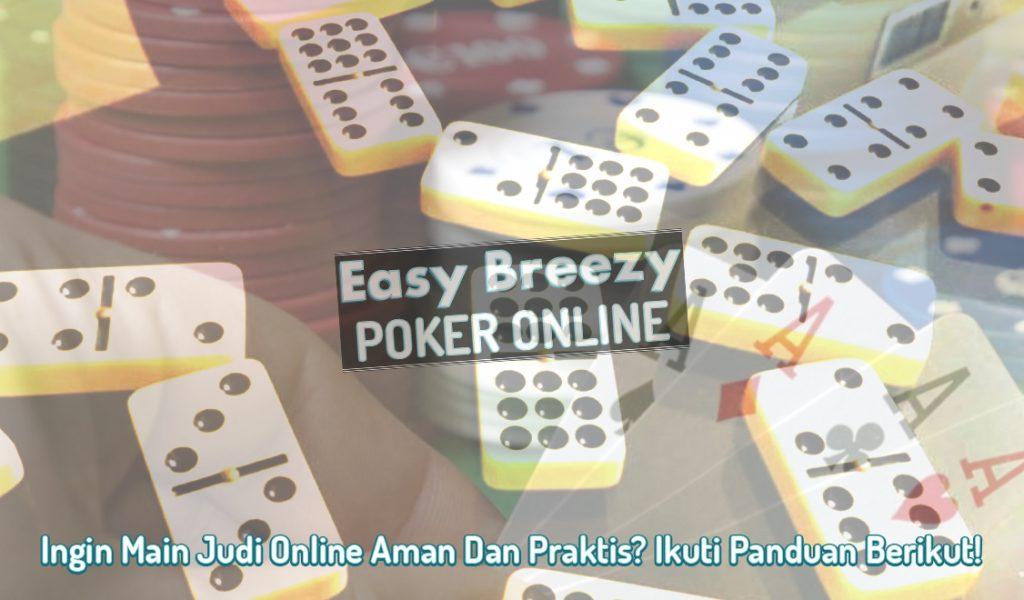 Judi Online Aman Dan Praktis? Ikuti Panduan - Poker Online EasyBreezysf