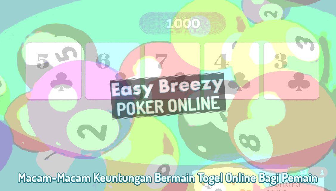 Togel Online Dan Keuntungan Bagi Pemain - Poker Online EasyBreezysf