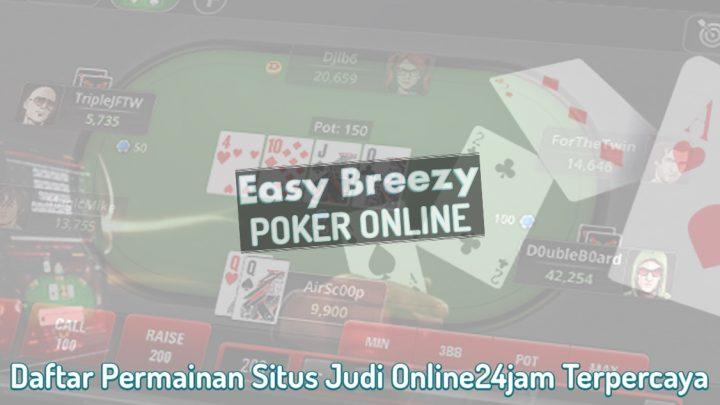 Situs Judi Online24jam Terpercaya Daftar - Poker Online EasyBreezysf